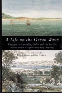 A Life on the Ocean Wave :  The Journals of Captain George Bayly 1824 - 1844
