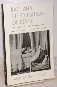 image of Race and the education of desire, Foucault's history of sexuality and the colonial order of things