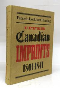 Upper Canadian Imprints, 1801-1841: A Bibliography
