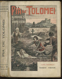 La Pia dei Tolomei: Grande Romanzo Pololare, Storico-Romantico