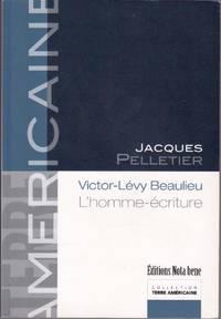 Victor-Lévy Beaulieu.  L'homme-écriture.