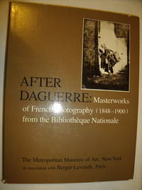 After Daguerre:  Masterworks of French Photography (1848-1900) from the Bibliotheque Nationale