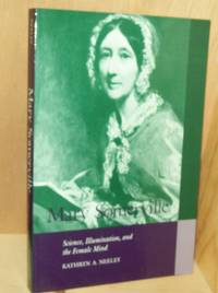 Mary Somerville , Science, Illumination, and the Female Mind