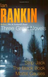 image of Rebus: The St Leonard's Years, Three Great Novels: Strip Jack / The Black Book / Mortal Causes