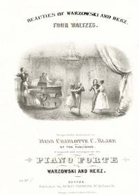Beauties of Warzowski and Herz.  Four Waltzes.  Respectfully Dedicated to Miss Charlotte C. Blake by the Publisher, Composed and Arranged for the Piano Forte.