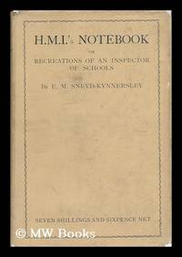 H. M. I. 's Notebook - Or, Recreations of an Inspector of Schools