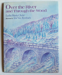 Over the River and Through the Wood by  Lydia Maria Child - First Edition - 1989 - from Knickerbocker Books and Biblio.com