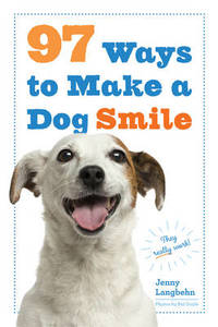 97 Ways To Make A Dog Smile by Jenny Langbehn - Paperback - from The Saint Bookstore and Biblio.com