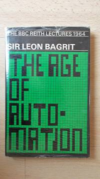 The Age of automation: the BBC Reith Lectures 1964.