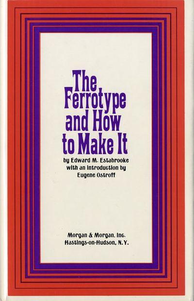 Hastings-on-Hudson, NY: Morgan & Morgan; London: The Fountain Press, 1972. First printing of the fac...