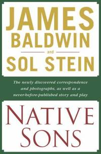 Native Sons : A Friendship That Created One of the Greatest Works of the 20th Century: Notes of a...