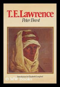 T. E. Lawrence by  Peter Ludwig Brent - First Edition - 1975 - from MW Books Ltd. (SKU: 101736)