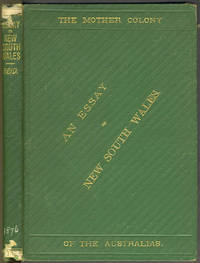 An Essay on New South Wales, The Mother Colony of the Australians. Presentation copy