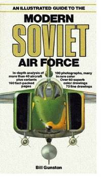 An Illustrated Guide to the Modern Soviet Air Force by Gunston, Bill
