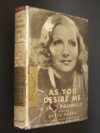As You Desire Me (Come Tu Mi Vuoi): A Play in Three Acts by  Luigi; translated by Samuel Putnam Pirandello - Hardcover - Later Printing - 1934 - from Bookworks (SKU: t0183)