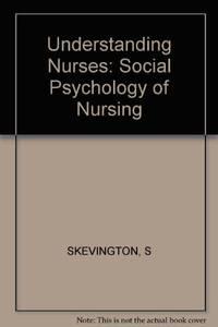 Understanding Nurses: Social Psychology of Nursing