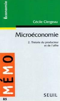 MICROECONOMIE.  Tome 2, Théorie du producteur et de l'offre