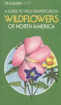 A Guide to Field Identification: Wildflowers of North America