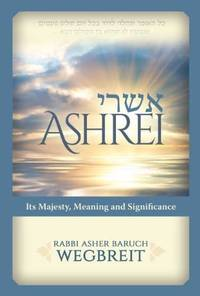 Ashrei: Its Majesty, Meaning and Significance