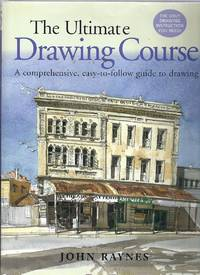 The Ultimate Drawing Course. A comprehensive, easy-to-follow guide to drawing