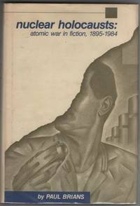 Nuclear Holocausts: Atomic War in Fiction, 1895-1984
