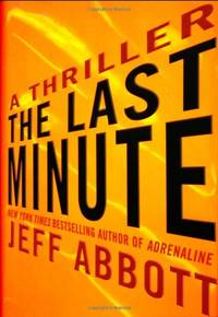The Last Minute (Sam Capra Novel) by  Jeff Abbott - Paperback - from World of Books Ltd (SKU: GOR008778590)