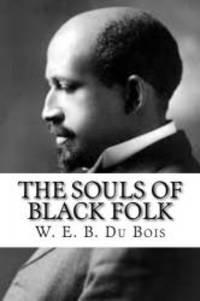 The Souls of Black Folk by W. E. B. Du Bois - Paperback - 2016-07-03 - from Books Express (SKU: 1539376427n)