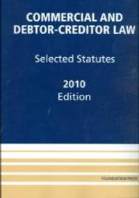 Commercial and Debtor-Creditor Law: Selected Statutes, 2010