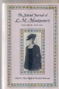 The Selected Journals of L.M. Montgomery: 1910-1921