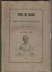 Tour de Babel, ou Objets d'art faux pris pour vrai et vice versa