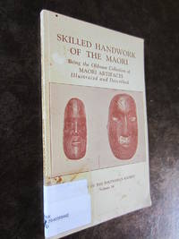Skilled Handiwork of the Maori -- Being the Oldman Collection of Maori Artifacts Illustrated and Described\' ... edited by C R H Taylor