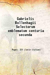 Gabrielis Rollenhagii Selectorum emblematum centuria secunda 1613 by  Jan Jansson  Crispijn Van De Passe - Paperback - 2017 - from Gyan Books (SKU: PB1111004702708)