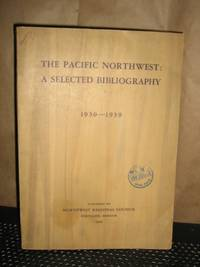 The Pacific Northwest: A Selected Bibliography 1930-1939