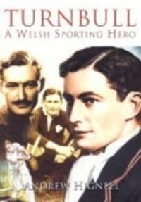Turnbull: A Welsh Sporting Hero