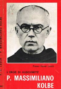 P. MASSIMILIANO KOLBE by FRANZ XAVER LESCH - IIED - 1970 - from Controcorrente Group srl BibliotecadiBabele and Biblio.com