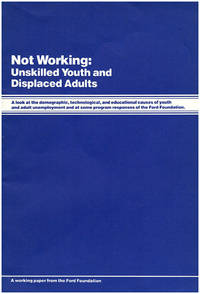 Not Working: Unskilled Youth and Displaced Adults