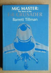 image of MiG Master: The Story of the F-8 Crusader.