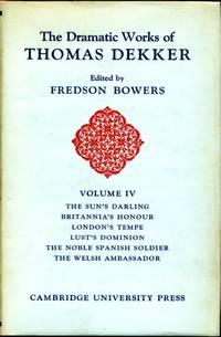 image of The Dramatic Works of Thomas Dekker  Volume IV