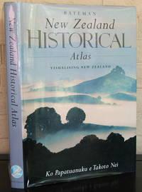 Bateman New Zealand historical atlas =: Ko papatuanuku e takoto nei