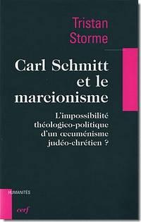 Carl Schmitt et le marcionisme. L'impossibilité théologico-politique d'un oecuménisme judéo-chrétien?