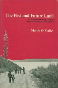 Past and Future Land: An Account of the Berger Inquiry into the Mackenzie Valley Pipeline