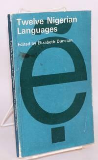 Twelve Nigerian languages by  editor  Elizabeth - Paperback - First Edition - 1969 - from Bolerium Books Inc., ABAA/ILAB (SKU: 169050)