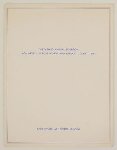 Fort Worth, TX: Fort Worth Art Center Museum, 1970. First edition. Softcover. 16 pages. Statement by...