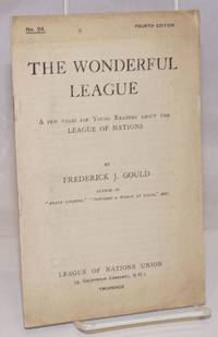 image of The Wonderful League: A Few Pages for Young Readers About the League of Nations