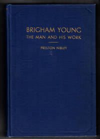 Brigham Young: The Man and His Work