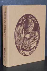 History of Logan County Kansas From Prairie Pioneers to Pioneers of Progress; Centennial Edition