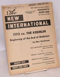 New International; a monthly organ of revolutionary Marxism. August, 1948, vol. 14, no. 6, whole no. 128 by  editors  Ernest Erber and  Max Shachtman - 1948 - from Bolerium Books Inc., ABAA/ILAB (SKU: 204983)