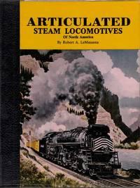 Articulated Steam Locomotives of North America Volume 1