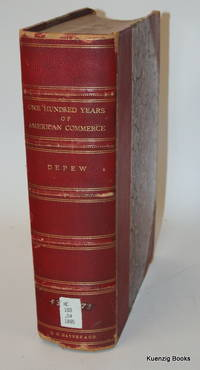 1795-1895. One Hundred Years of American Commerce. Consisting of one hundred original articles on...
