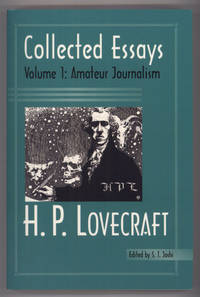 COLLECTED ESSAYS VOLUME 1: AMATEUR JOURNALISM ... Edited by S. T. Joshi